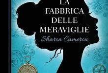 La fabbrica delle meraviglie di Sharon Cameron – Recensione