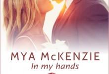 Dopo Save Me, nuovo libro per Mya McKenzie – In my hands