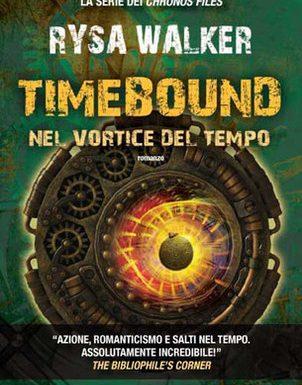 Timebound, nel vortice del tempo di Rysa Walker – Recensione