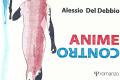 Anteprima di Anime Contro di Alessio Del Debbio