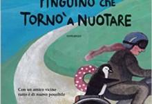 Storia del pinguino che tornò a nuotare di Tom Michell