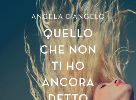 Quello che non ti ho ancora detto di Angela D'Angelo + Giveaway