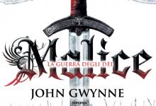 Malice, La guerra degli Dei di John Gwynne