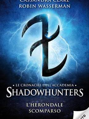 L'Herondale scomparso (Le cronache dell'Accademia Shadowhunters #2) – Recensione