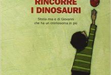 Mio fratello rincorre i dinosauri di Giacomo Mazzariol – Incipit