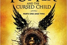 Harry Potter and the Cursed Child (Parts I & II)  di J.K. Rowling, John Tiffany, Jack Thorne.