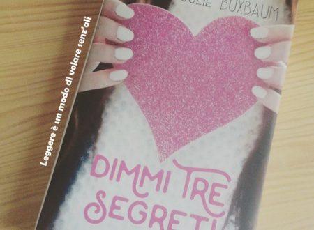 Dimmi tre segreti di Julie Buxbaum – Estratto