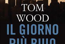 Il giorno più buio di Tom Wood – Anteprima