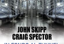 In fondo al tunnel di John Skipp e Craig Spector – Anteprime di Agosto