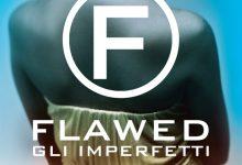 Flawed. Gli imperfetti di Cecelia Ahern – Anteprime De Agostini