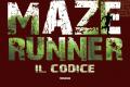 Maze Runner. Il codice di James Dashner - Fanucci