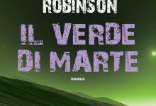 Il verde di Marte di Kim Stanley Robinson – Fanucci