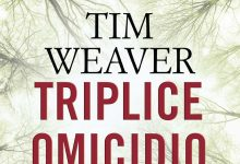 Triplice omicidio di Tim Weaver – Anteprime Fanucci