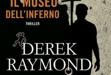In attesa di.. Il museo dell'inferno e Quando cala la nebbia rossa di Derek Raymond – Fanucci Editore