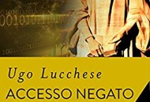 Accesso negato di Ugo Lucchese – Libromania