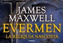 Evermen. La reliquia nascosta di James Maxwell
