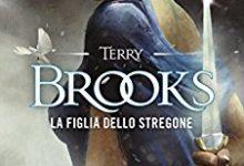La figlia dello stregone di Terry Brooks – Mondadori