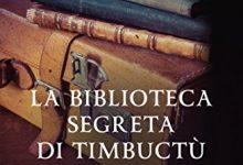 La biblioteca segreta di Timbuctù di Joshua Hammer – Rizzoli