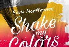 Shake my colors. La mia luce sei tu di Silvia Montemurro – Sperling & Kupfer