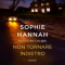 Non tornare indietro di Sophie Hannah - Garzanti