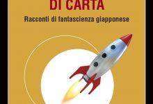 La leggenda della nave di carta – Racconti di fantascienza giapponese di Carlo Pagetti e Ilaria M. Orsini – Fanucci Editore