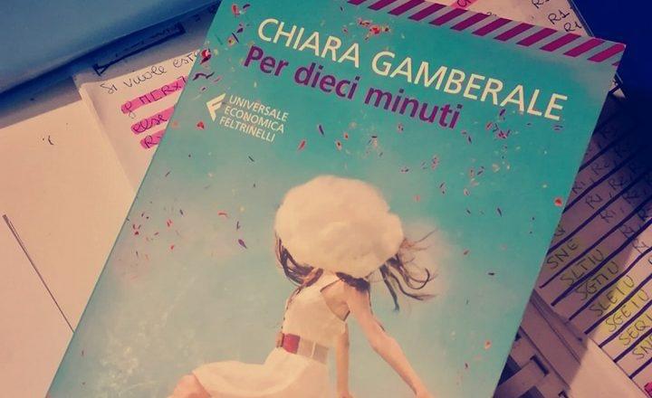 Per dieci minuti di Chiara Gamberale – Recensione