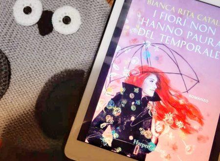I fiori non hanno paura del temporale di Bianca Rita Cataldi – Recensione