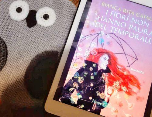 I fiori non hanno paura del temporale di Bianca Rita Cataldi