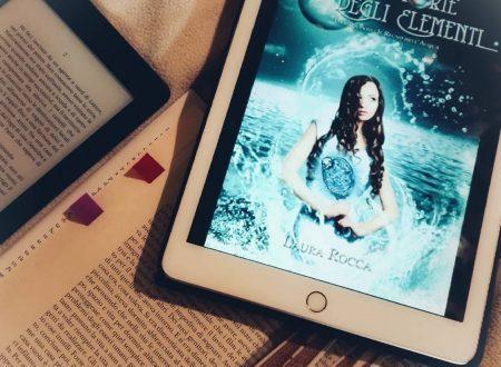 Il regno dell'acqua di Laura Rocca – Le cronistorie degli elementi #5 – Recensione