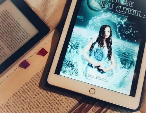 Il regno dell'acqua di Laura Rocca – Le cronistorie degli elementi #5