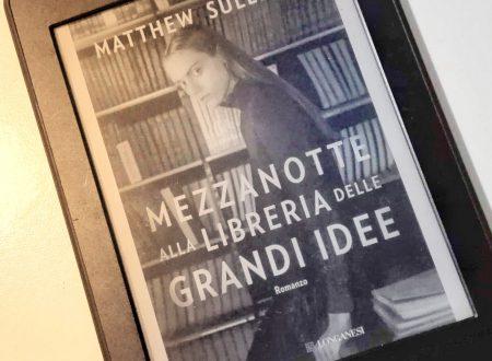 Mezzanotte alla Libreria delle Grandi Idee di Matthew Sullivan – Recensione