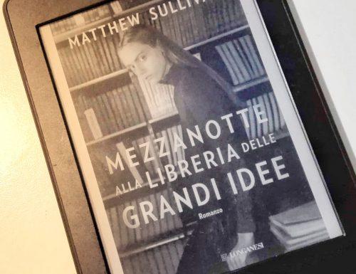 Mezzanotte alla Libreria delle Grandi Idee di Matthew Sullivan