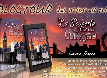 """BLOGTOUR: """"La scoperta del vero amore""""di Laura Rocca – Musica e Bookception!"""