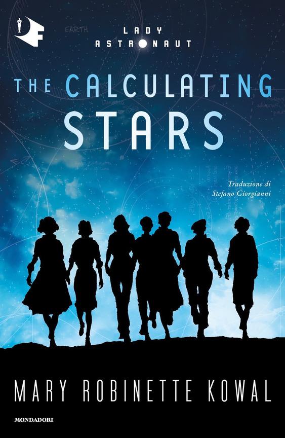 Copertina del libro The Calculating Stars, sullo sfondo le ombre di uomini e donne che camminano verso il cielo